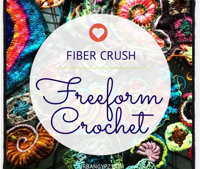Fiber Crush: Freeform Crochet