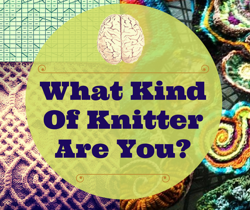 What Kind Of Knitter are You?