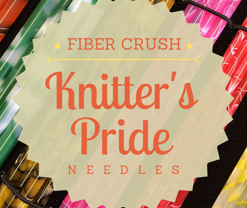 Fiber Crush: Knitter's Pride Needles