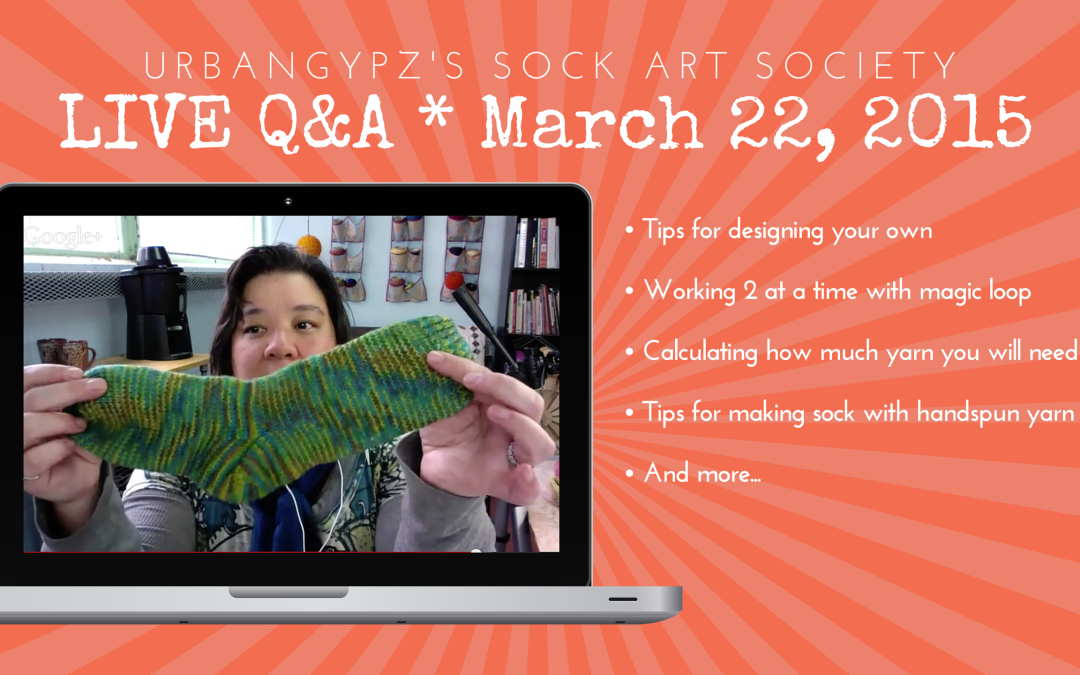 Show Notes for Sock Art Society Q&A LIVE 03/22/15