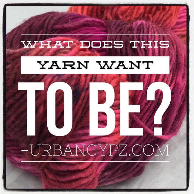 What does this yarn want to be?