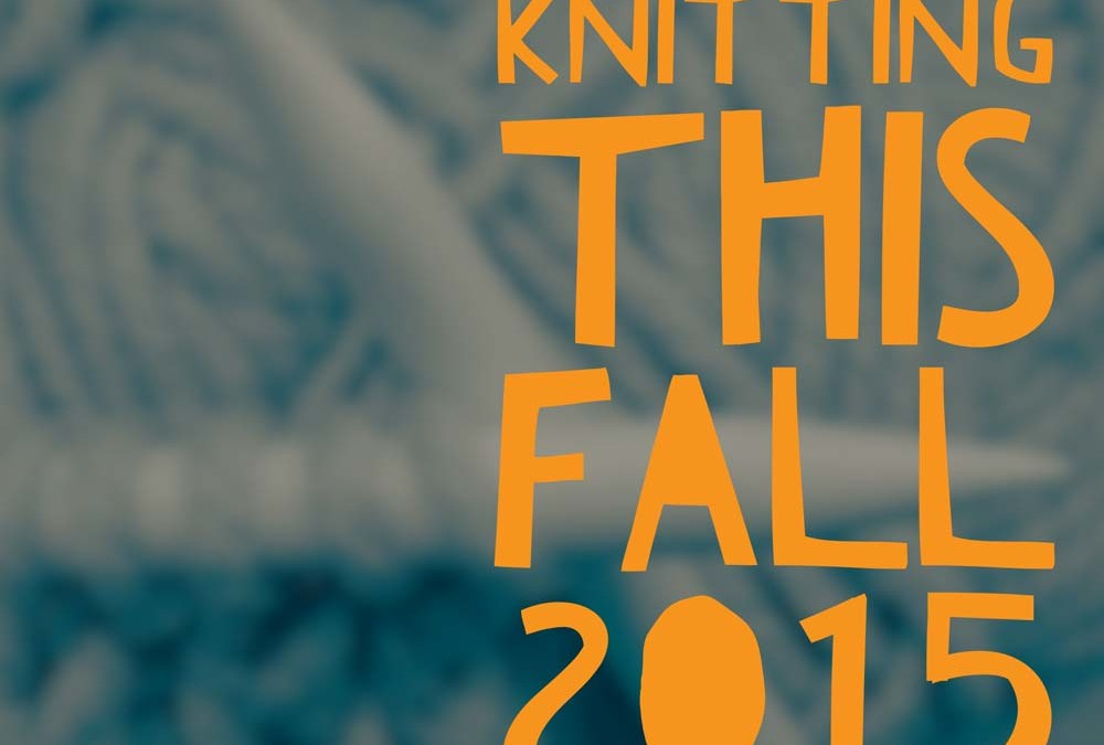 What I am knitting Fall 2015