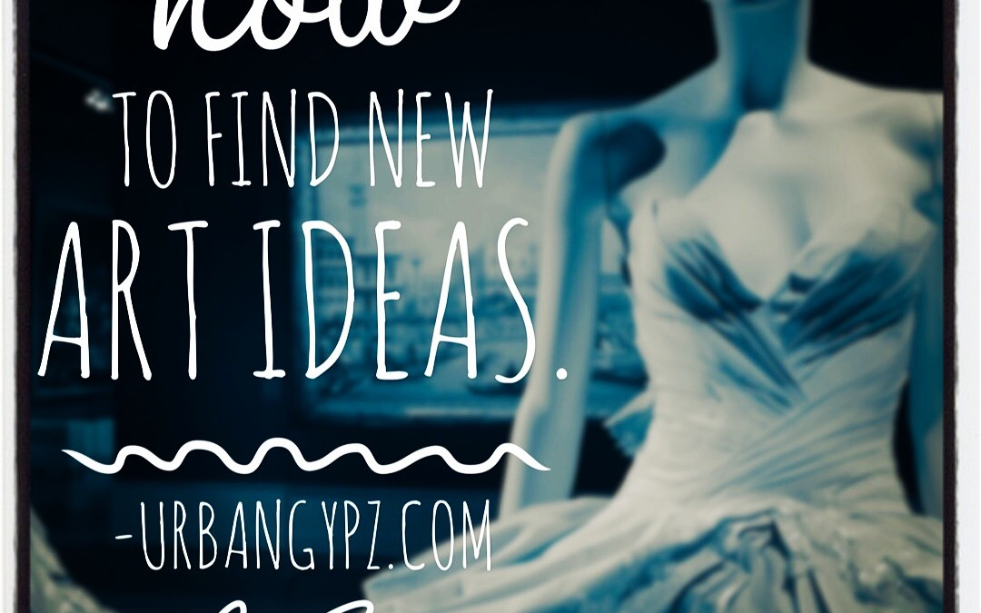 How to find new art ideas