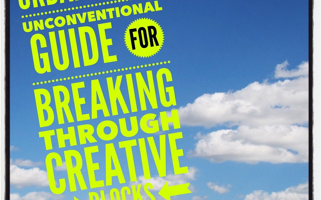 UrbanGypZ's Unconventional Guide for Breaking Through Creative Blocks