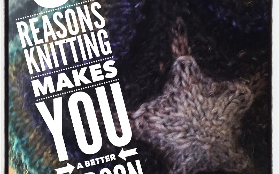 5 Reasons Knitting Makes You a Better Person
