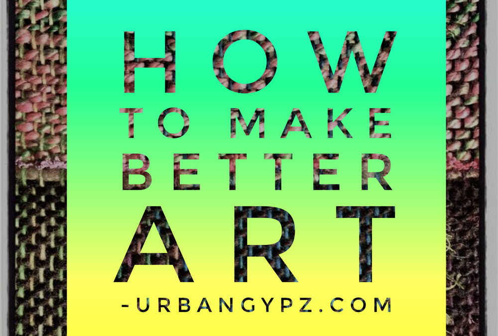 How to Make Better Art