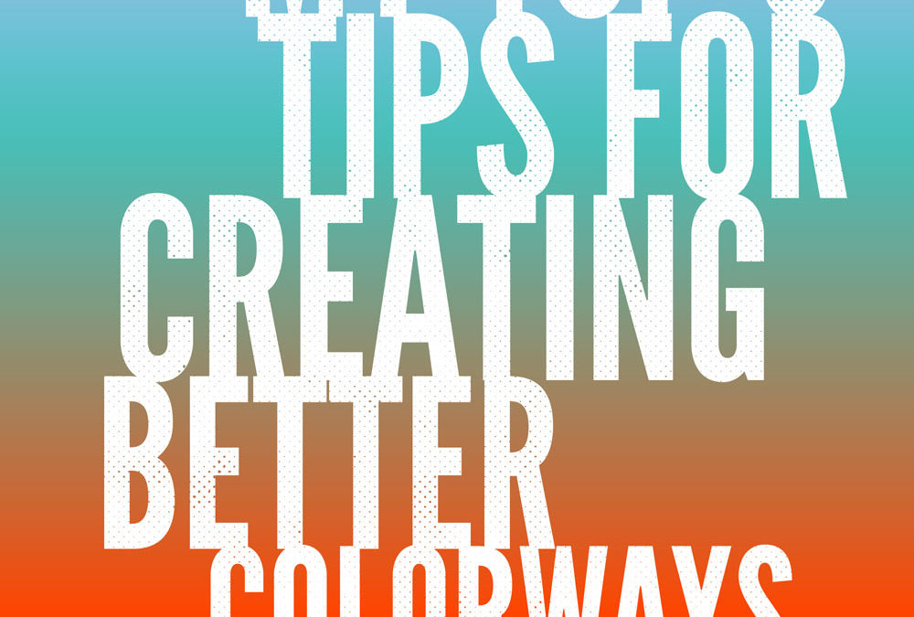 My top 5 tips for creating better color ways