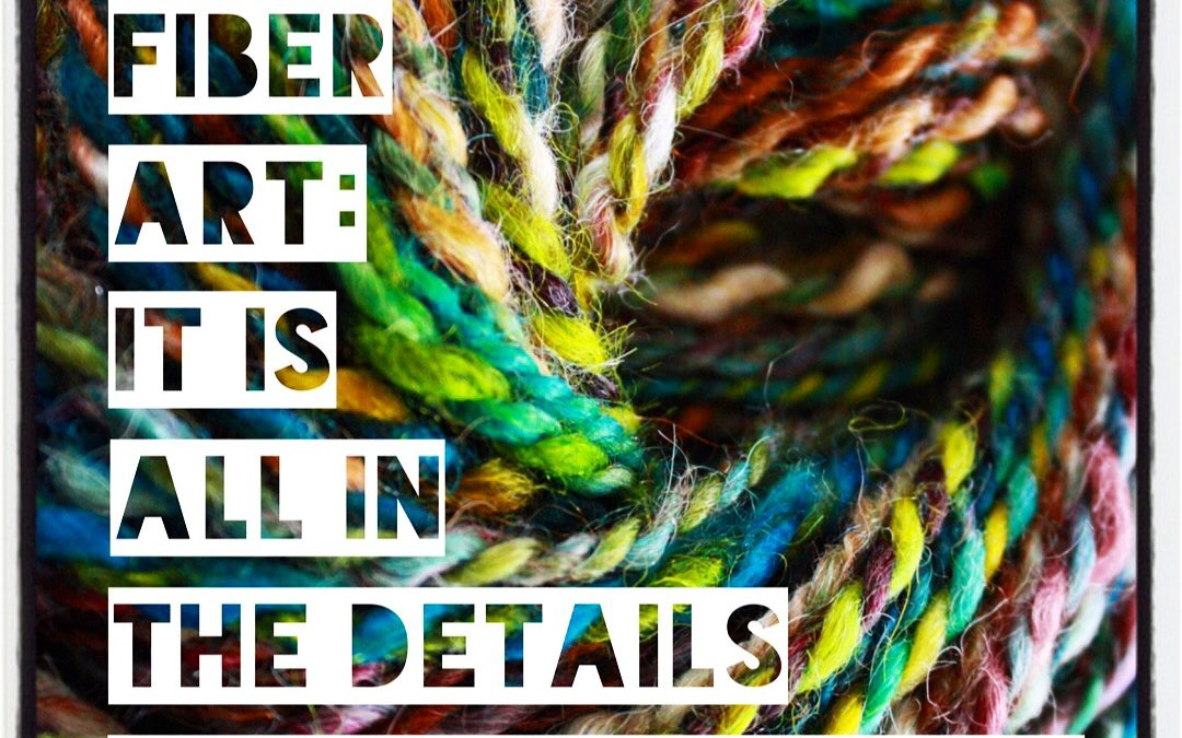 Making Fiber Art: It is all in the details