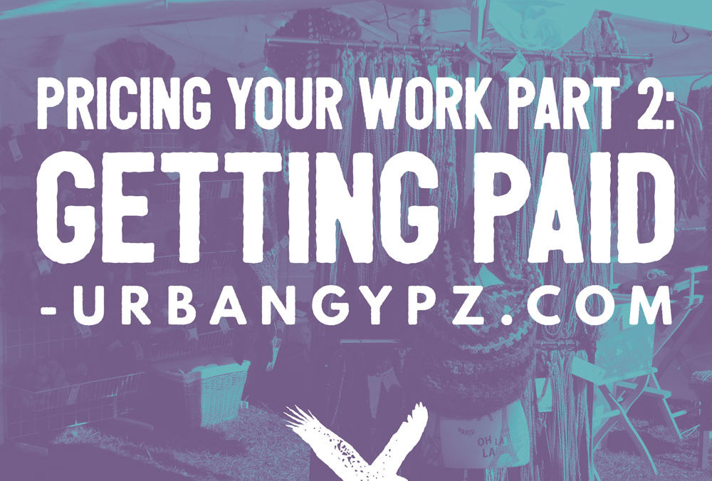 Pricing Your Work Part 2: Getting Paid