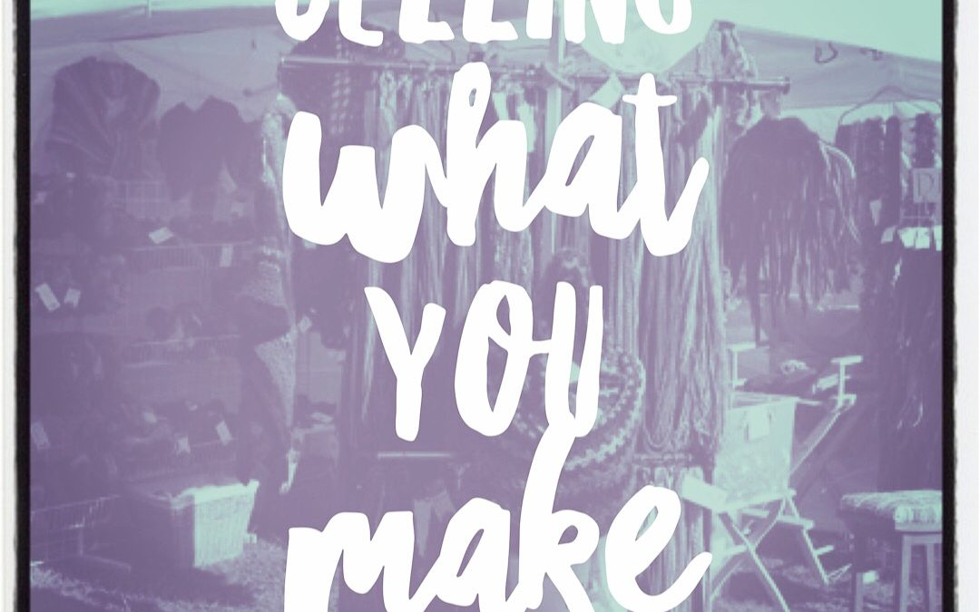 Selling What You Make