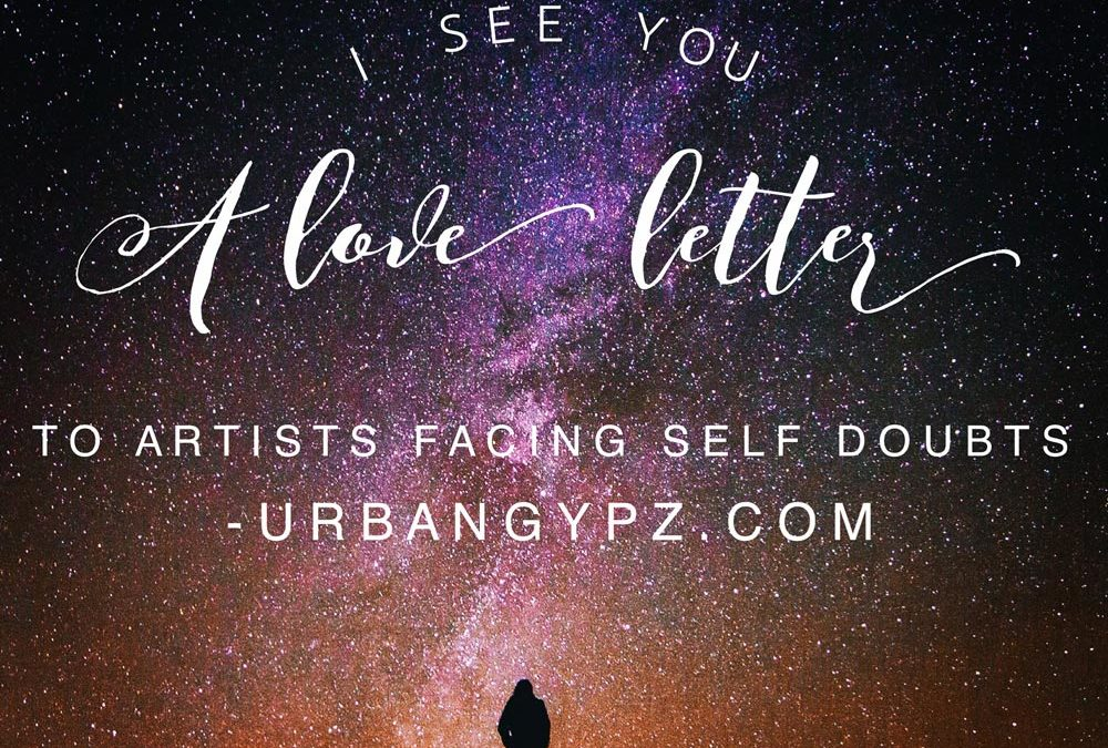 I See You: a love letter to artists facing self doubt